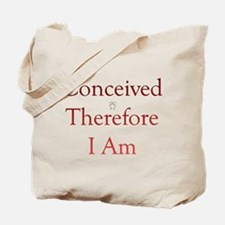 Conceived Therefore I Am Tote Bag
