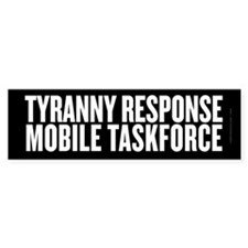 Tyranny Response Taskforce Bumper Sticker
