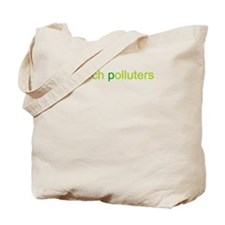 beach polluters Tote Bag