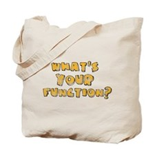 Whats Your Function Orange on Tote Bag