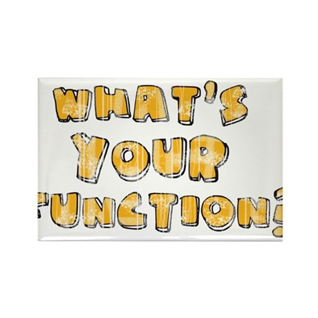 Whats Your Function Orange on Rectangle Magnet