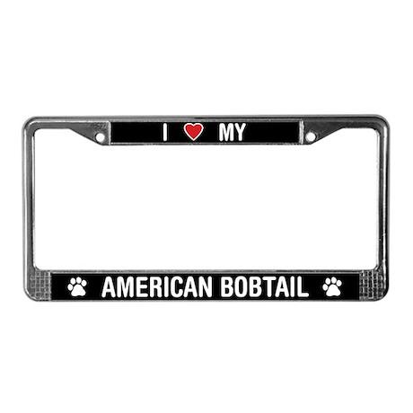 I Love My American Bobtail License Plate Frame