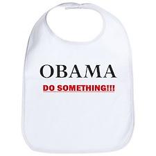 OBAMA - DO SOMETHING!!! Bib