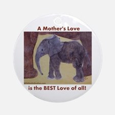 A Mother's Love is the BEST L Ornament (Round)