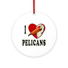 I Love Pelicans Ornament (Round)