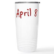 """""""April 8"""" printed on a Travel Mug"""