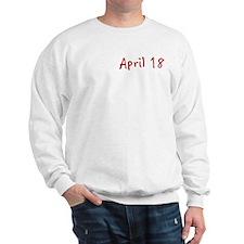 """April 18"" printed on a Sweatshirt"