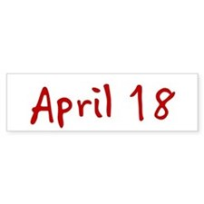 """April 18"" printed on a Bumper Sticker"