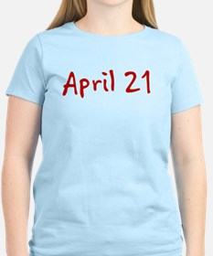 """""""April 21"""" printed on a T-Shirt"""