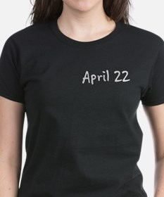 """April 22"" printed on a Tee"