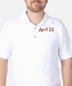 """""""April 22"""" printed on a T-Shirt"""