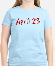 """""""April 23"""" printed on a T-Shirt"""