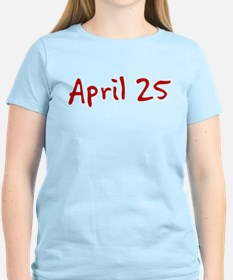 """""""April 25"""" printed on a T-Shirt"""