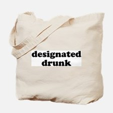 designated drunk Tote Bag