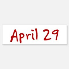 """April 29"" printed on a Sticker (Bumper)"