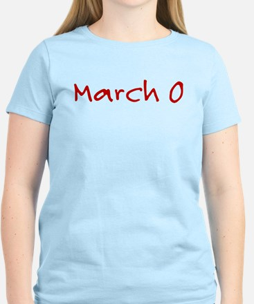 """March 0"" printed on a Women's Light T-Shirt"