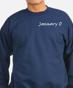 """January 0"" printed on a Sweatshirt (dark)"