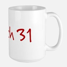 """March 31"" printed on a Mug"