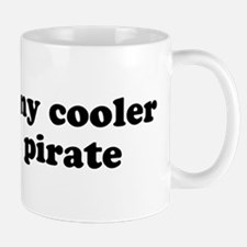 I'd be a pirate Mug