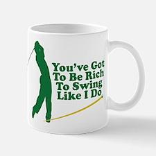 You've Got To Be Rich Mug