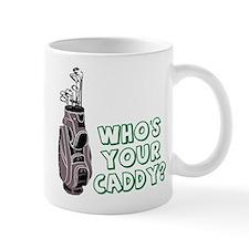 Who's Your Caddy? Mug