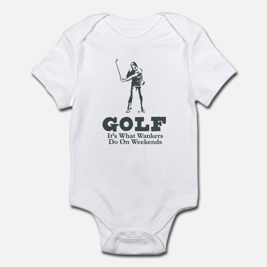 What Wankers Do On Weekends Infant Bodysuit