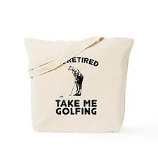 Take Me Golfing Tote Bag