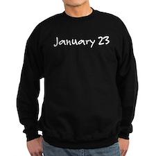 """January 23"" printed on a Sweatshirt"