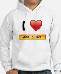 I Love Add-to-Cart Buttons Hoodie