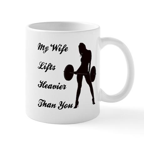 My Wife Lifts more than you Mug