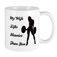 My Wife Lifts more than you Mug