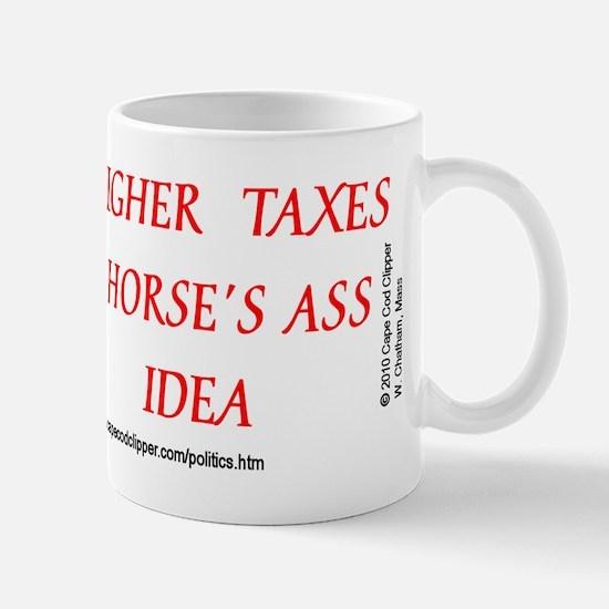 Higher Taxes Horse's Ass Idea Mug