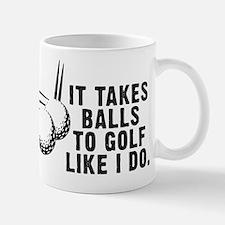 It Takes Balls To Golf Like I Mug
