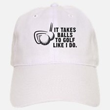 It Takes Balls To Golf Like I Baseball Baseball Cap