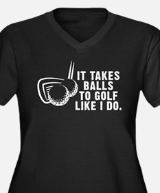 It Takes Balls To Golf Like I Women's Plus Size V-