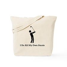 I Do All My Own Stunts Tote Bag