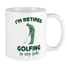 Golfing Is My Job Mug