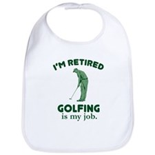 Golfing Is My Job Bib