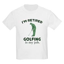 Golfing Is My Job T-Shirt