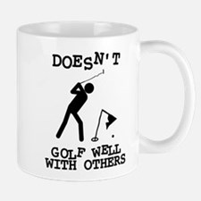 Doesn't Golf Well With Others Mug