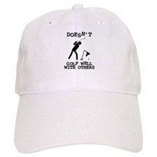 Doesn't Golf Well With Others Baseball Cap