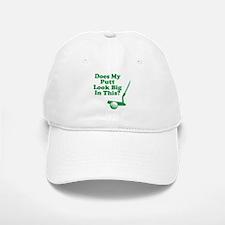 Does My Putt Look Big In This Baseball Baseball Cap