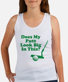 Does My Putt Look Big In This Women's Tank Top