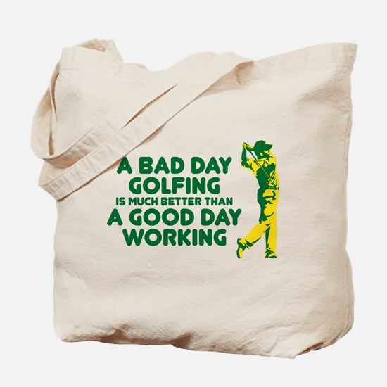 A Bad Day Golfing Tote Bag
