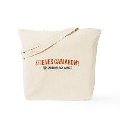 ¿Tienes Camaron? Tote Bag