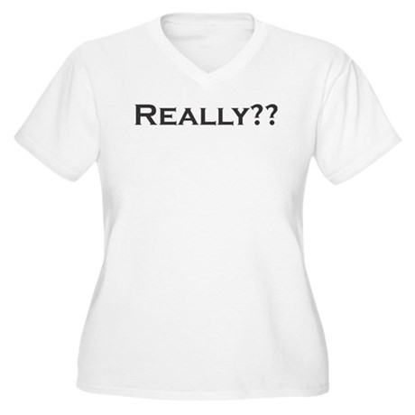 Really?? 1 Women's Plus Size V-Neck T-Shirt