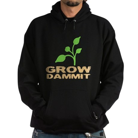 Grow Dammit Hoodie (dark)