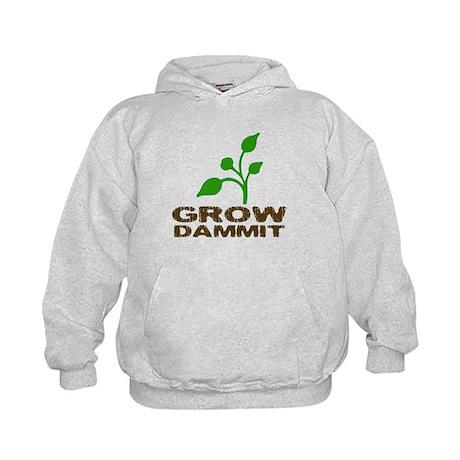 Grow Dammit Kids Hoodie