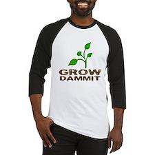 Grow Dammit Baseball Jersey