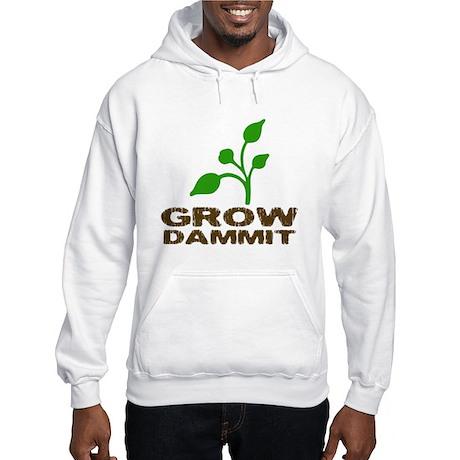 Grow Dammit Hooded Sweatshirt